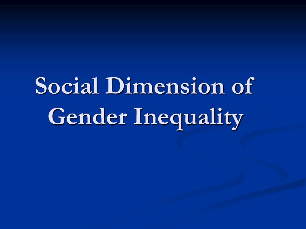 Social Dimension of Gender Inequality