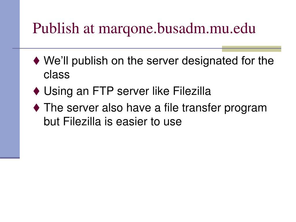 Publish at marqone.busadm.mu.edu