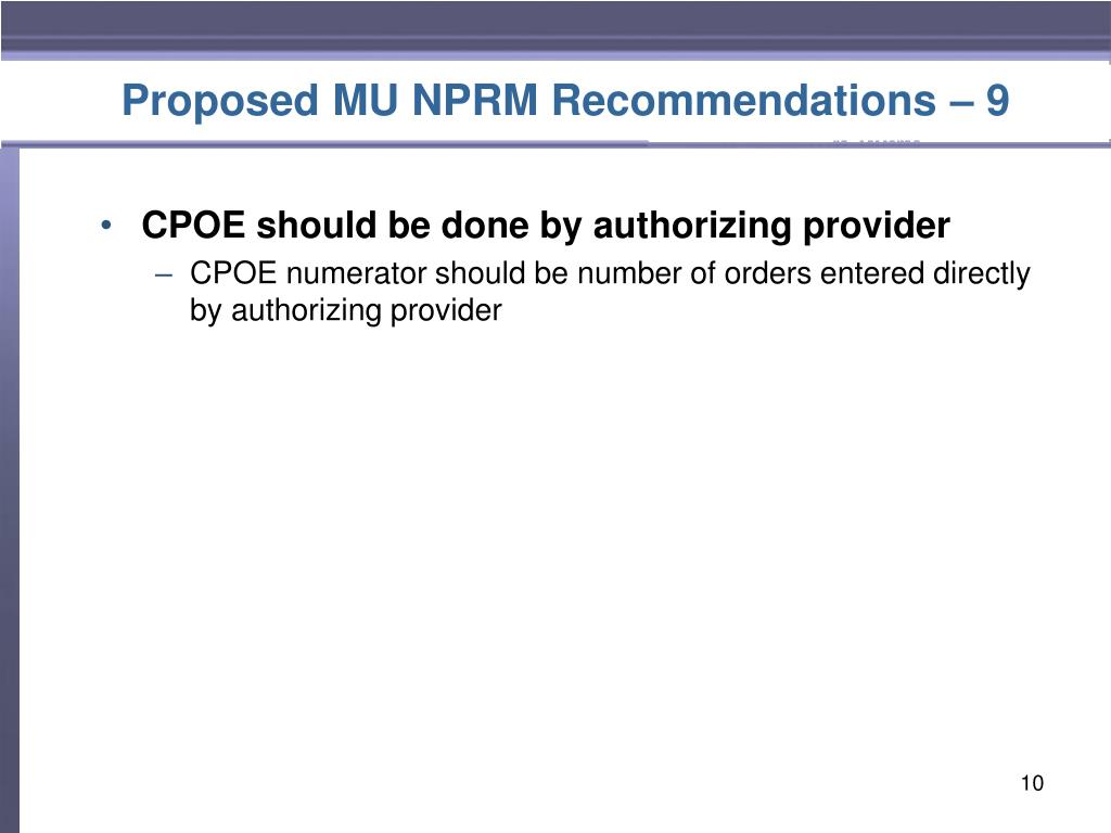 Proposed MU NPRM Recommendations – 9