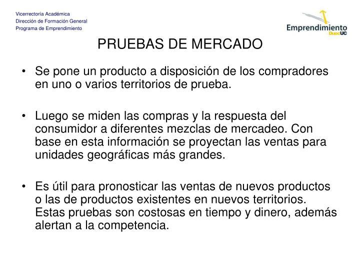 PRUEBAS DE MERCADO