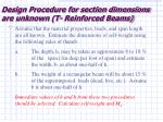 design procedure for section dimensions are unknown t reinforced beams