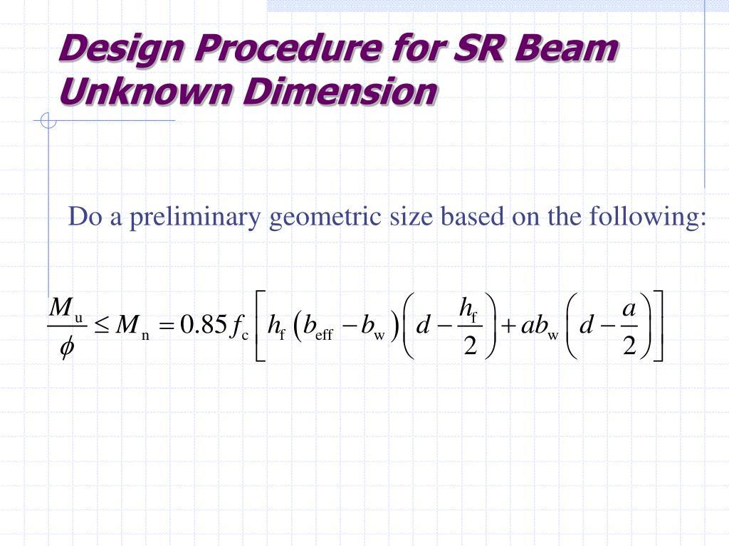 Design Procedure for SR Beam Unknown Dimension