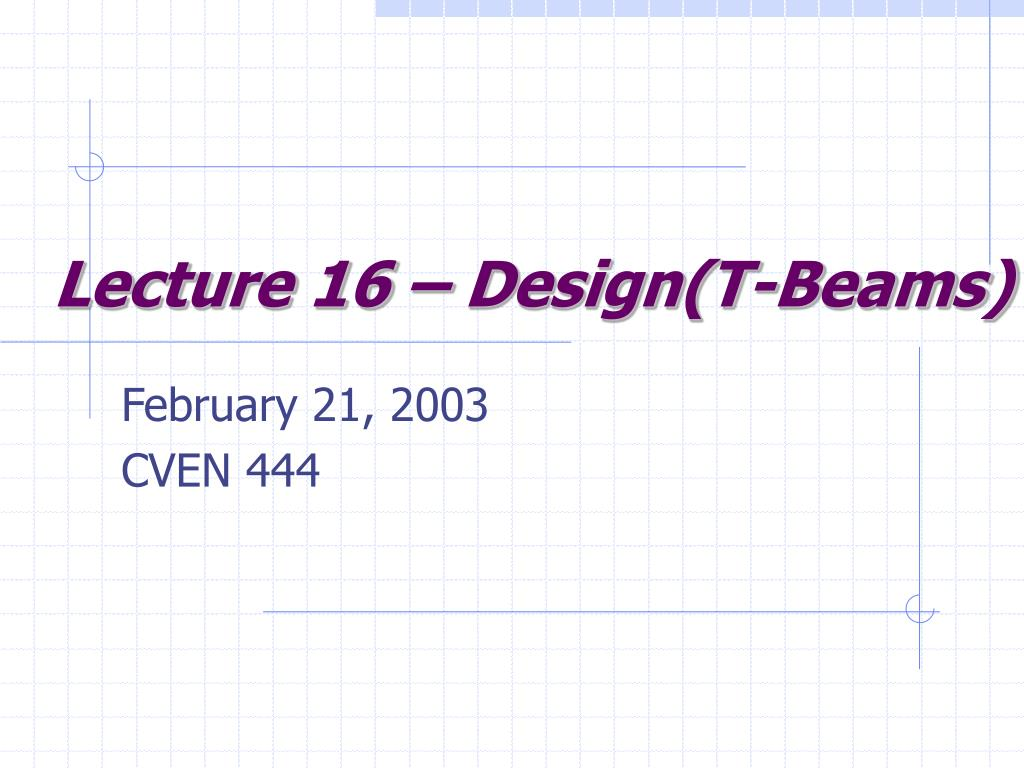 Lecture 16 – Design(T-Beams)