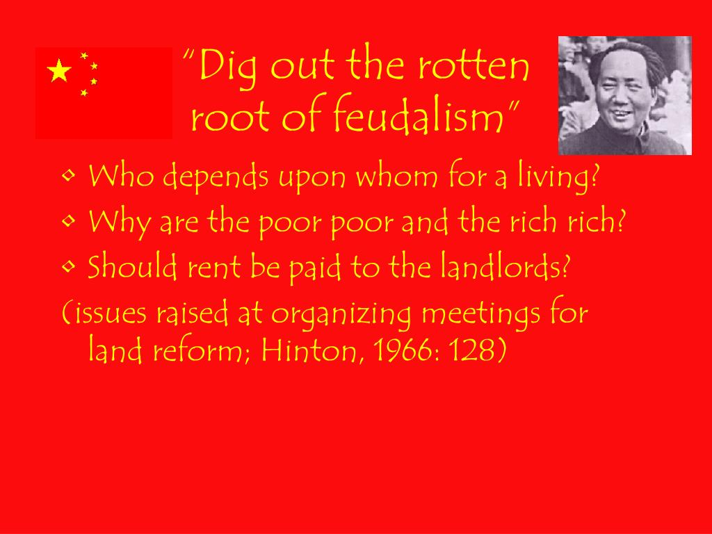 """""""Dig out the rotten root of feudalism"""""""