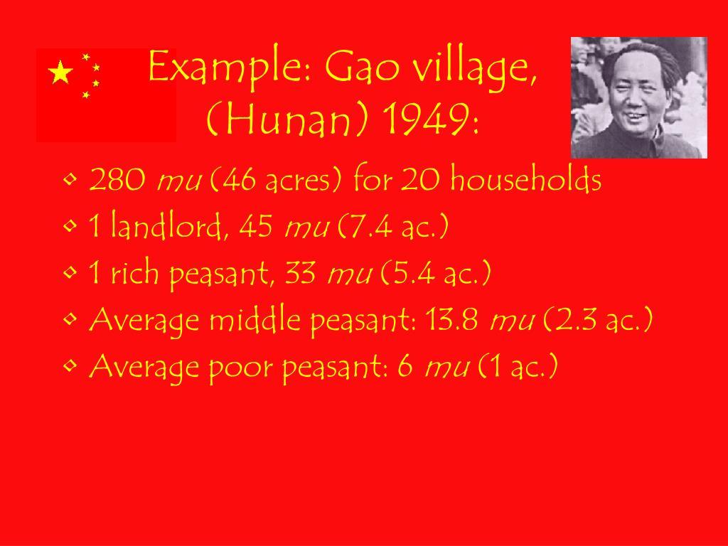 Example: Gao village, (Hunan) 1949: