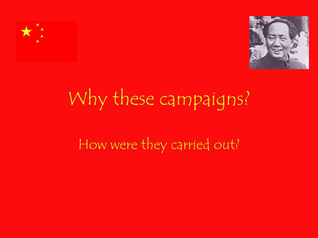 Why these campaigns?