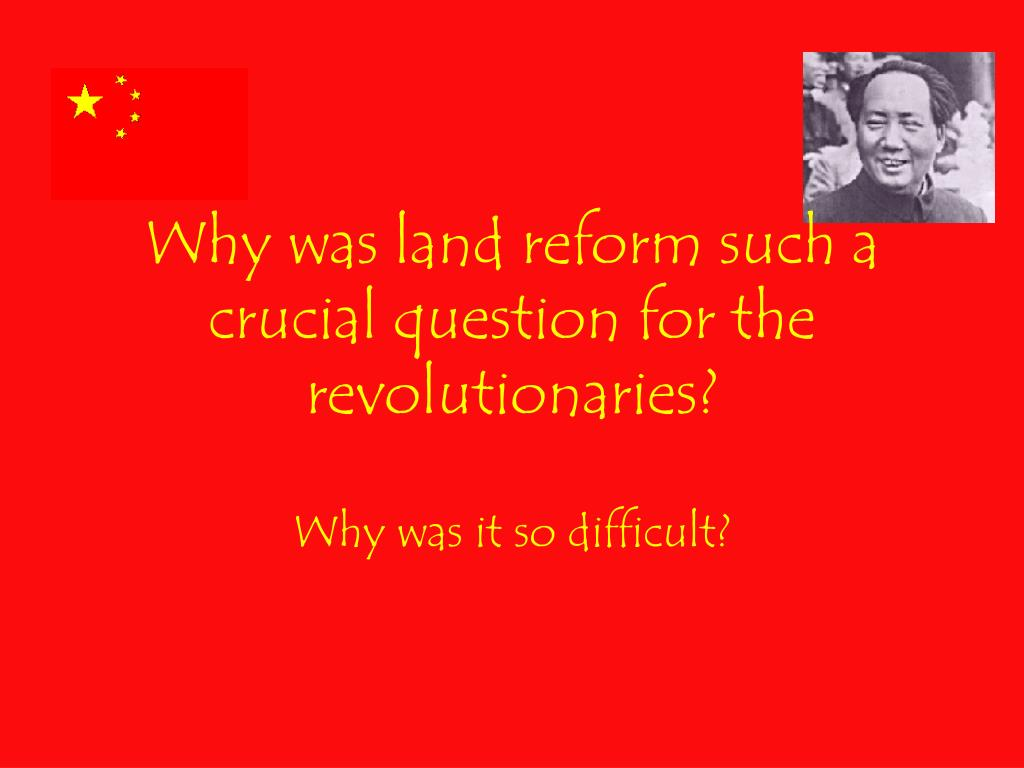 Why was land reform such a crucial question for the revolutionaries?