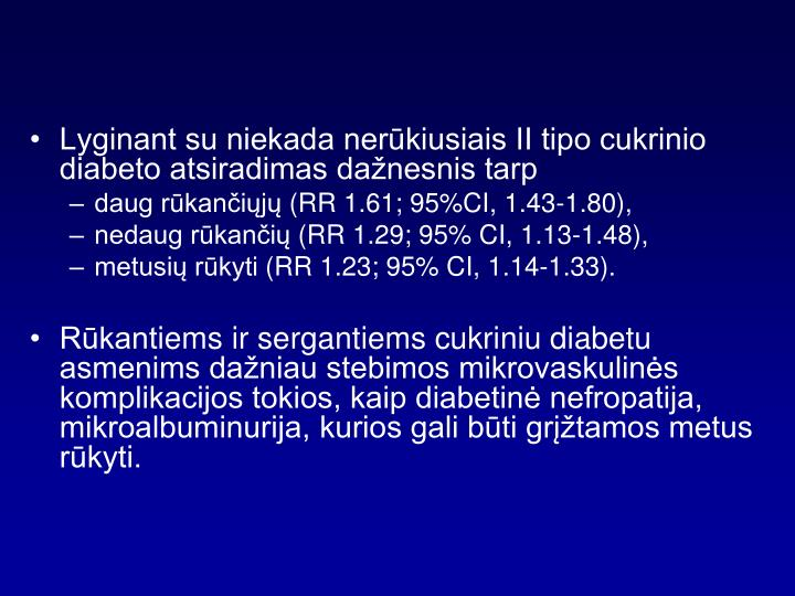 Lyginant su niekada nerūkiusiais II tipo cukrinio diabeto atsiradimas dažnesnis tarp