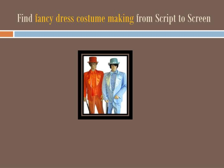 Find fancy dress costume making from script to screen