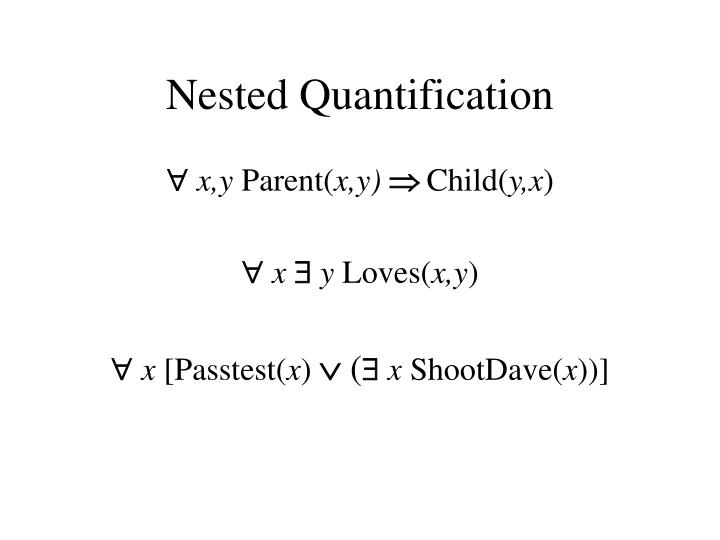 Nested Quantification