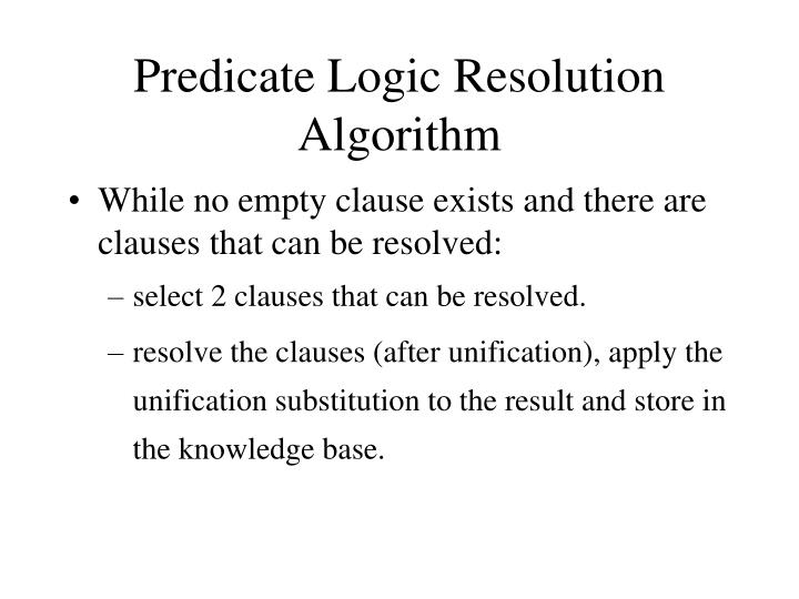 Predicate Logic Resolution Algorithm