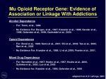 mu opioid receptor gene evidence of association or linkage with addictions