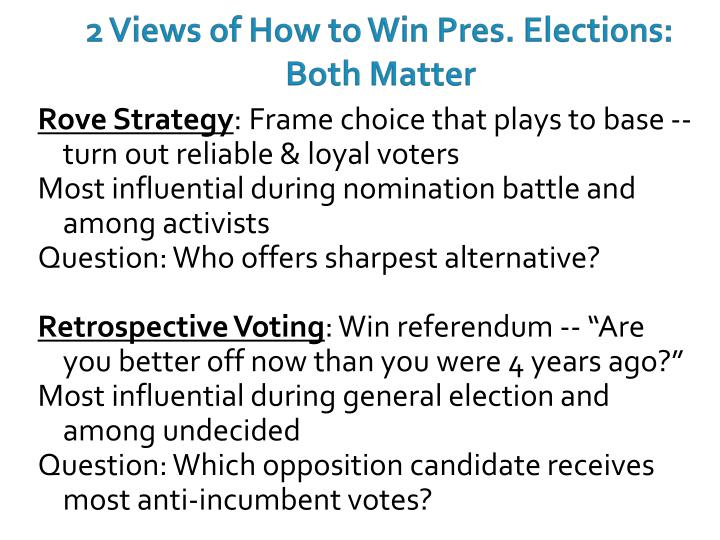 2 Views of How to Win Pres. Elections: Both Matter