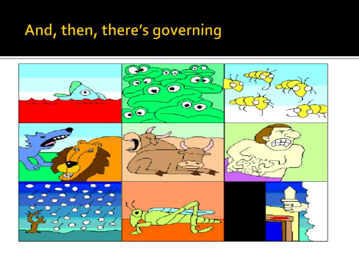 And, then, there's governing
