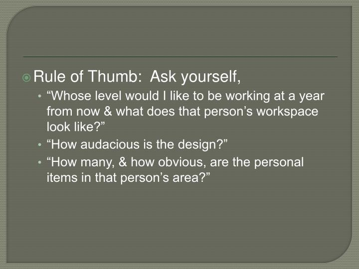 Rule of Thumb:  Ask yourself,