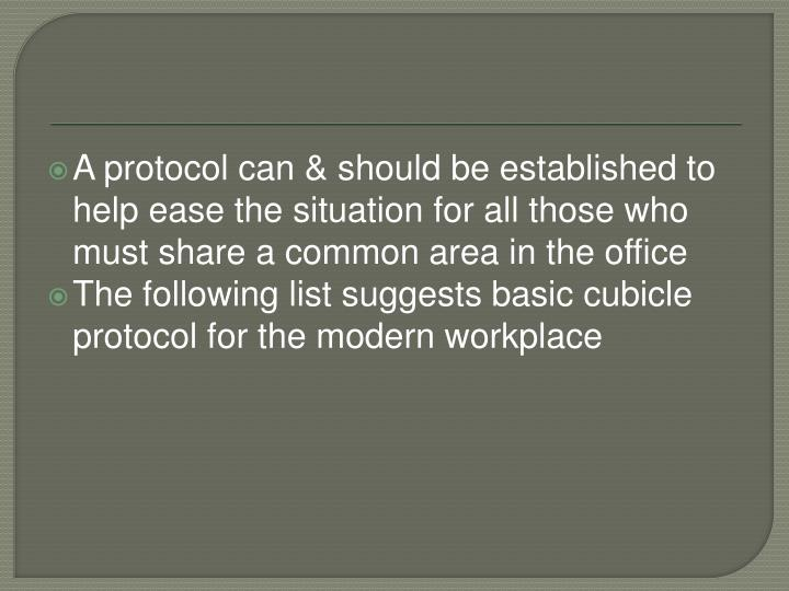 A protocol can & should be established to help ease the situation for all those who must share a common area in the office