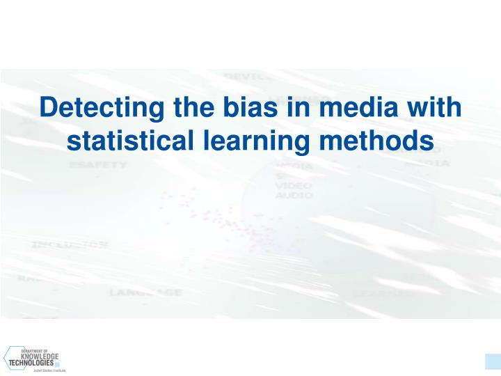 Detecting the bias in media with statistical learning methods