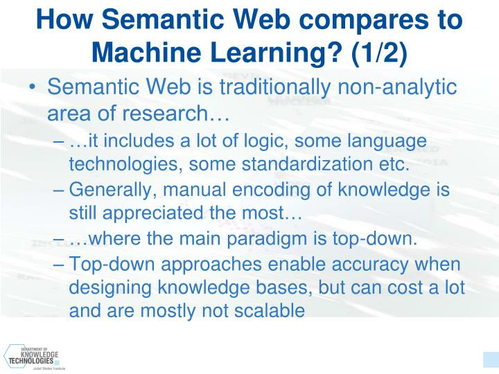 How Semantic Web compares to Machine Learning? (1/2)