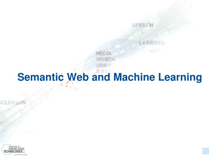 Semantic Web and Machine Learning