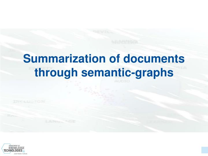 Summarization of documents through semantic-graphs