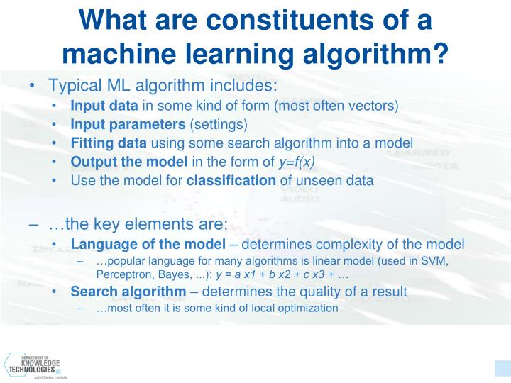 What are constituents of a machine learning algorithm?