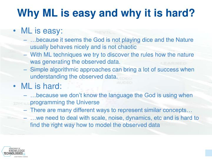 Why ML is easy and why it is hard?
