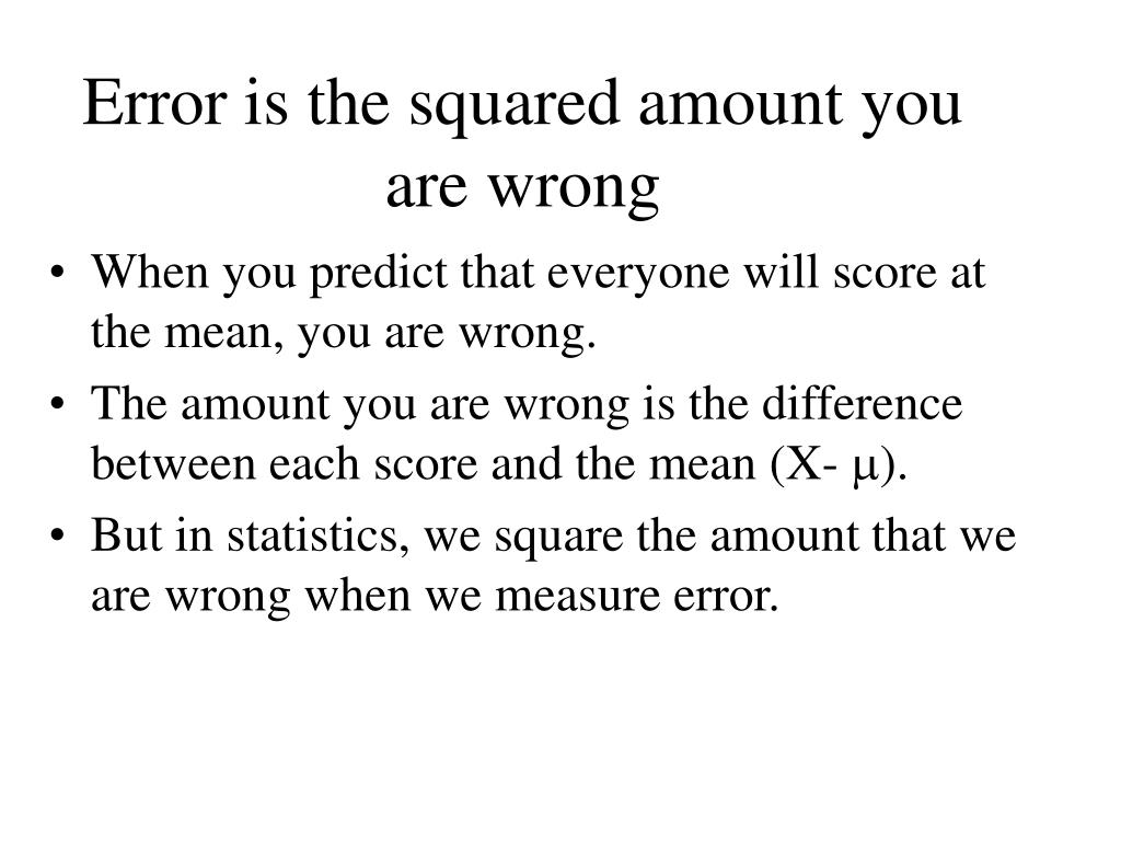 Error is the squared amount you are wrong