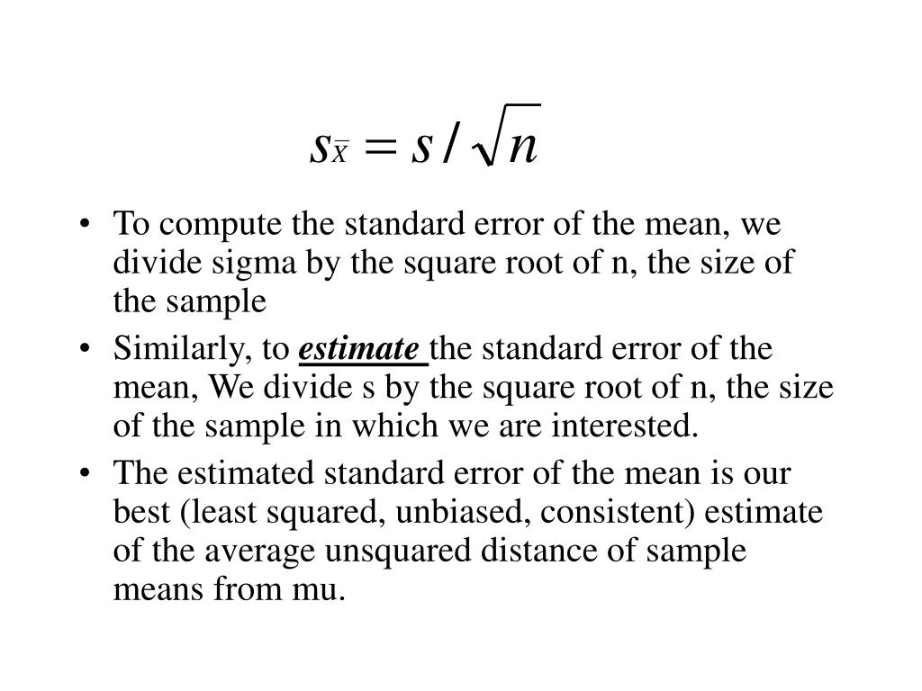 To compute the standard error of the mean, we divide sigma by the square root of n, the size of the sample