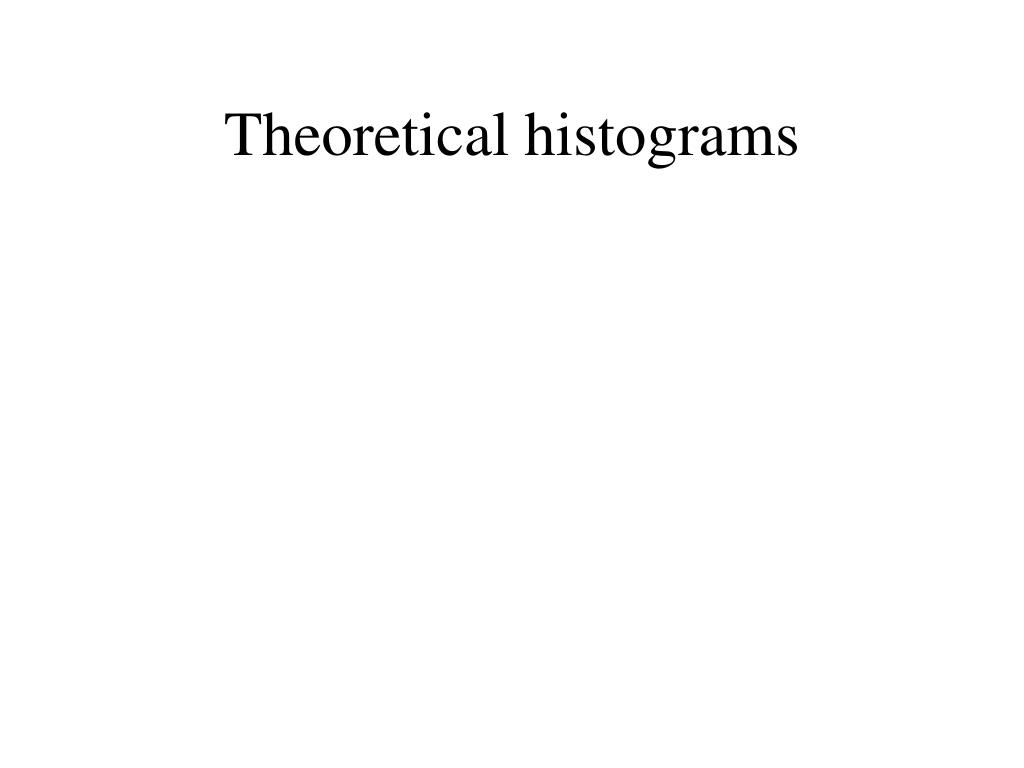 Theoretical histograms