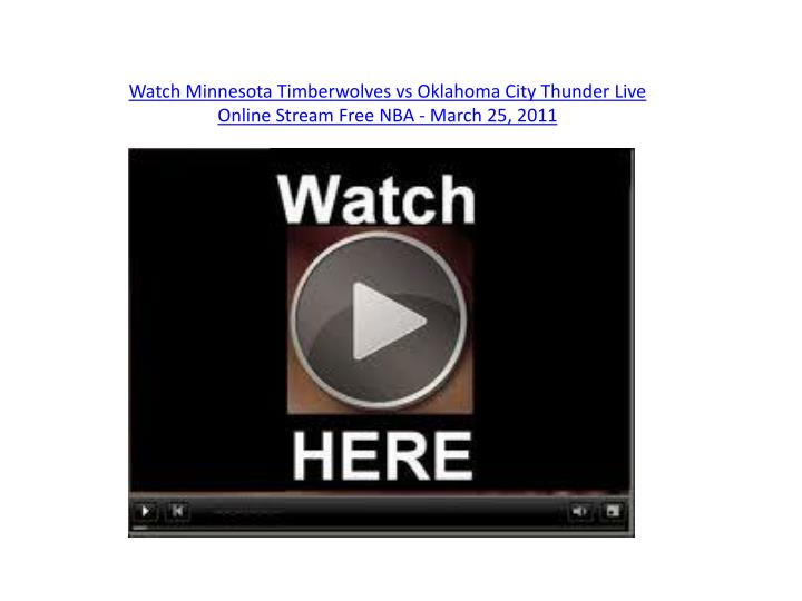 Watch minnesota timberwolves vs oklahoma city thunder live online stream free nba march 25 2011