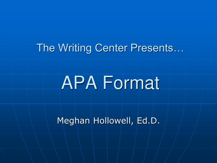 the writing center presents apa format