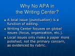 why no apa in the writing center