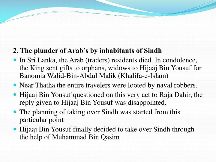 2. The plunder of Arab's by inhabitants of Sindh