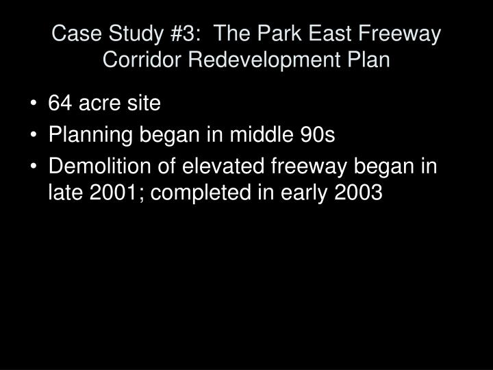 Case study 3 the park east freeway corridor redevelopment plan