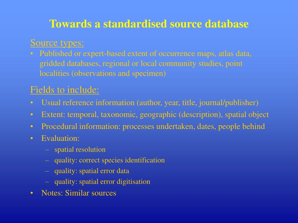 Towards a standardised source database
