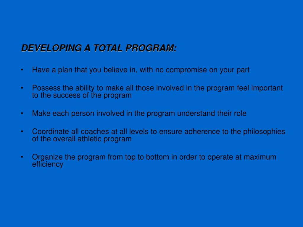 DEVELOPING A TOTAL PROGRAM: