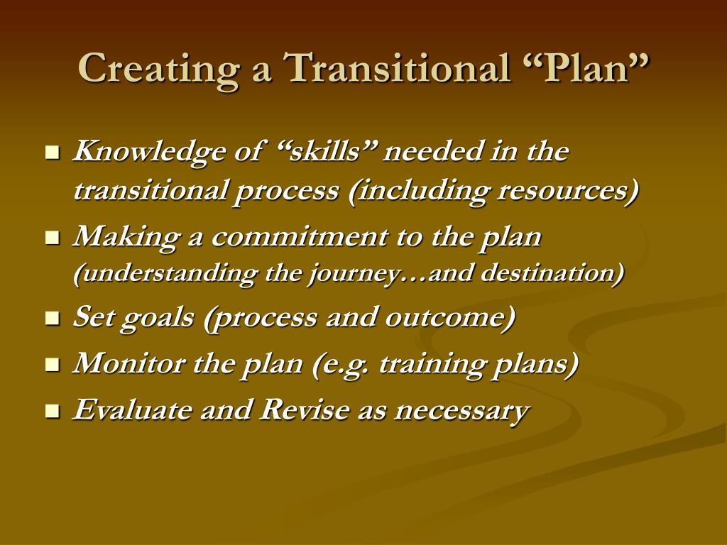 "Creating a Transitional ""Plan"""