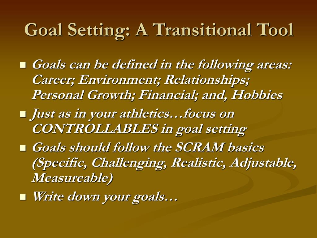Goal Setting: A Transitional Tool