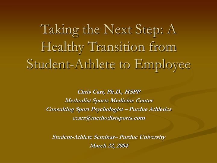 Taking the next step a healthy transition from student athlete to employee