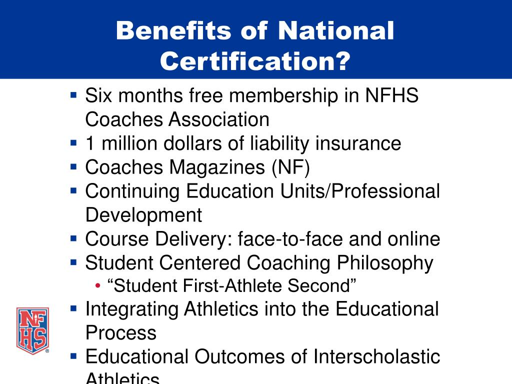 Benefits of National Certification?