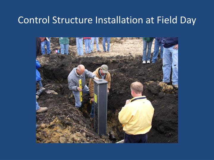 Control Structure Installation at Field Day