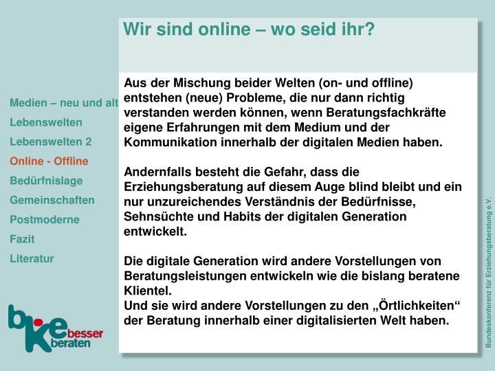 Wir sind online – wo seid ihr?