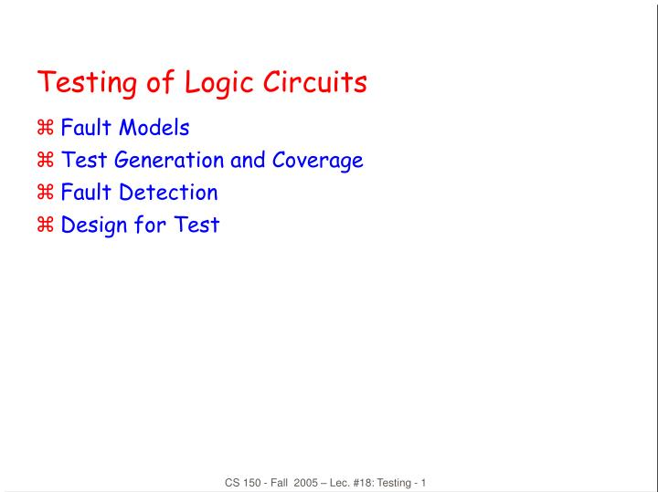 Testing of logic circuits