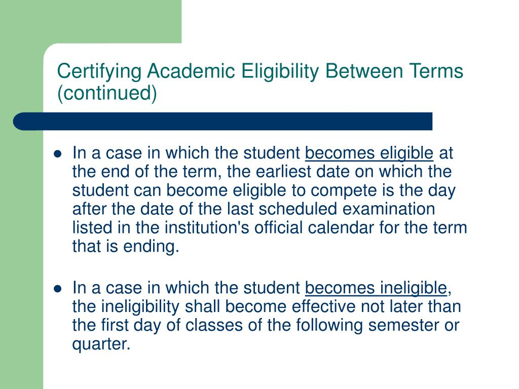 Certifying Academic Eligibility Between Terms (continued)