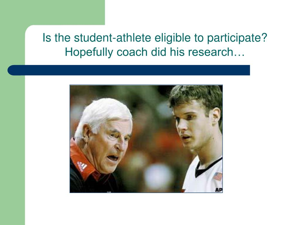Is the student-athlete eligible to participate?  Hopefully coach did his research…