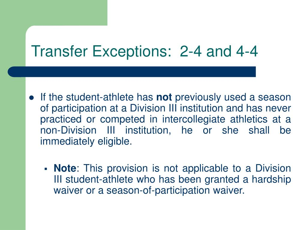 Transfer Exceptions:  2-4 and 4-4
