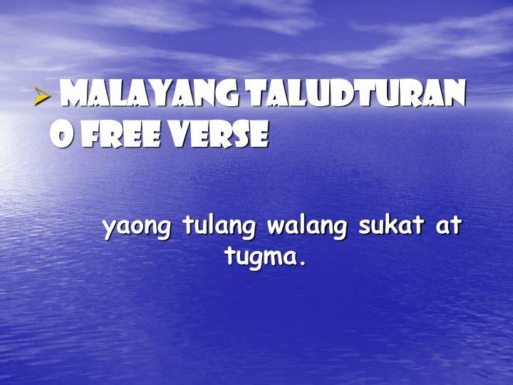 mga halimbawang tula ayon sa uri ng taludturan Tula sa malayang taludturan iba pang halimbawa ng tula sa malayang taludturan  tulang tagalog na inuulit-ulit ang mga salita (1) uri ng tula (1) .