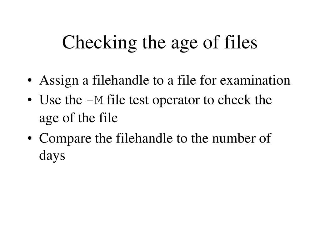 Checking the age of files