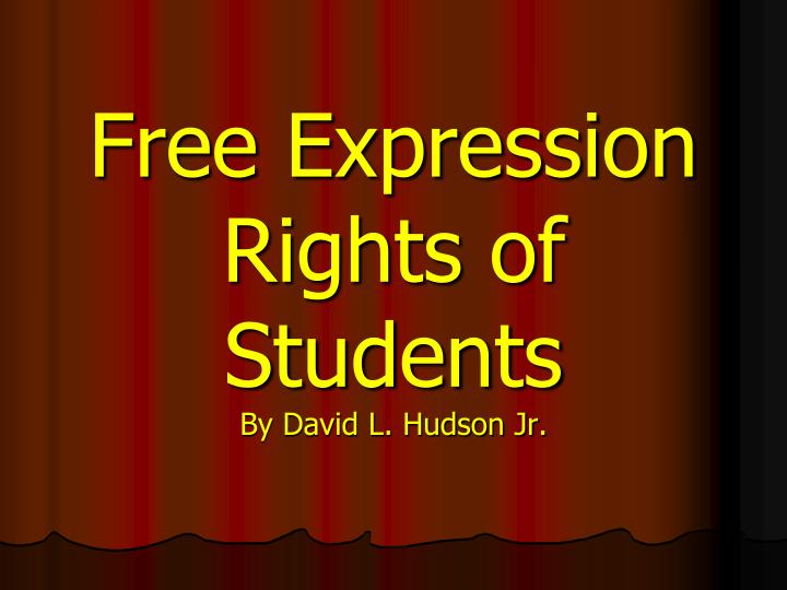 Free expression rights of students by david l hudson jr