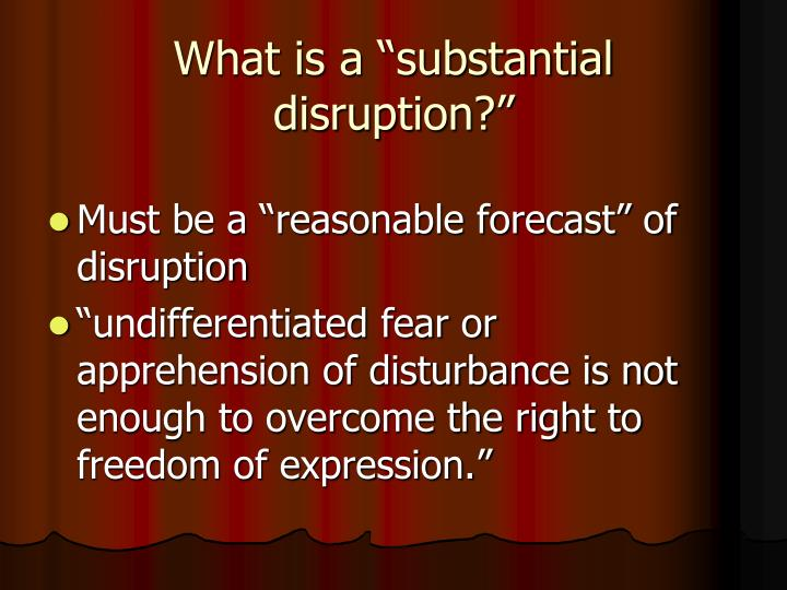"What is a ""substantial disruption?"""
